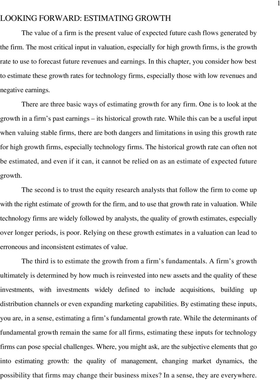 In this chapter, you consider how best to estimate these growth rates for technology firms, especially those with low revenues and negative earnings.