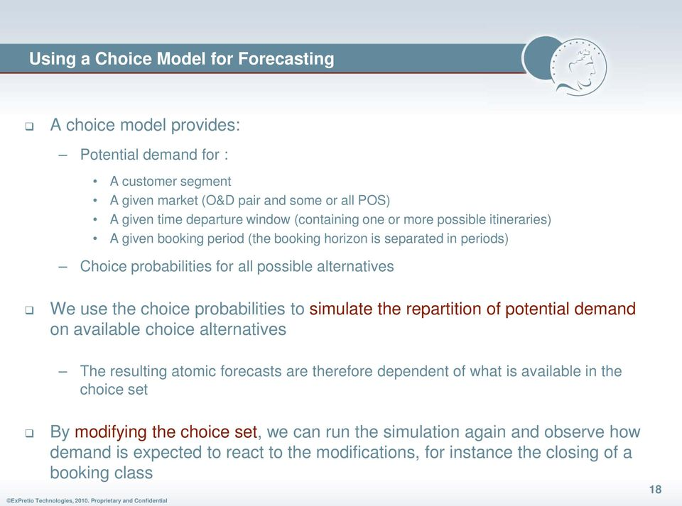 choice probabilities to simulate the repartition of potential demand on available choice alternatives The resulting atomic forecasts are therefore dependent of what is available in