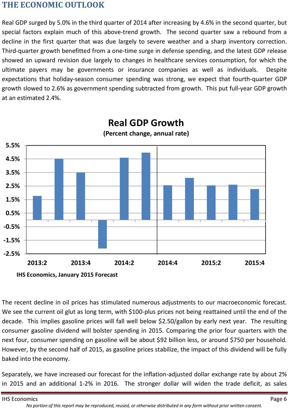 Third-quarter growth benefitted from a one-time surge in defense spending, and the latest GDP release showed an upward revision due largely to changes in healthcare services consumption, for which