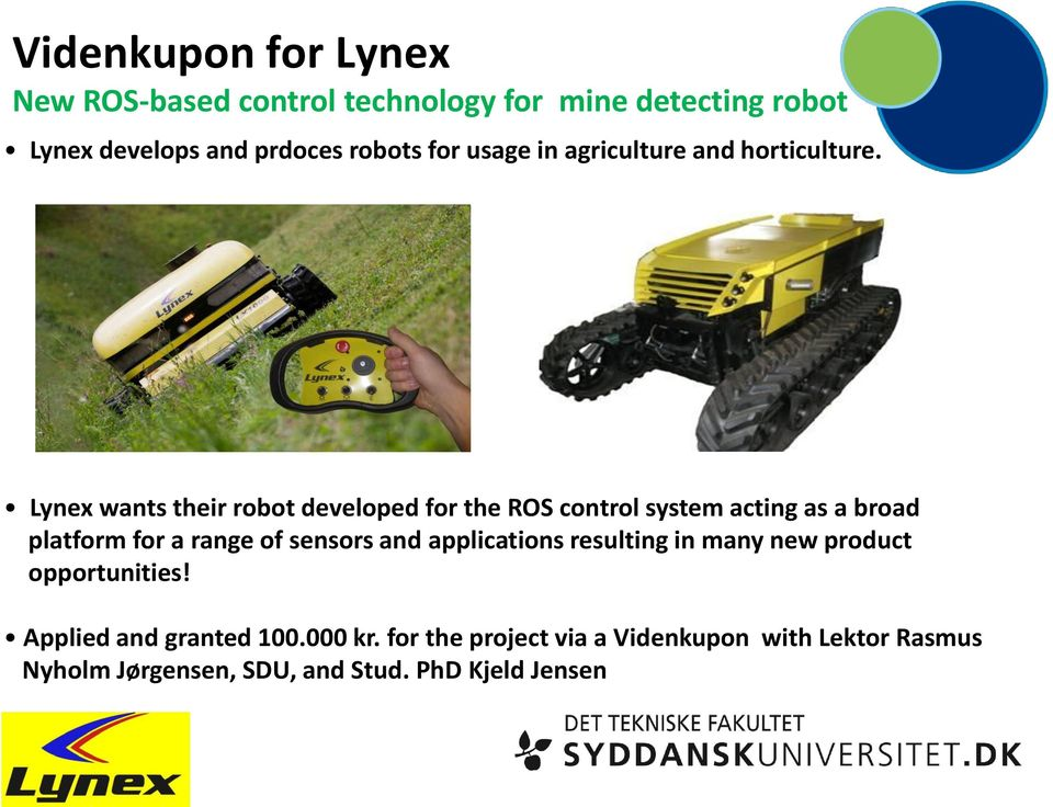 Lynex wants their robot developed for the ROS control system acting as a broad platform for a range of sensors and