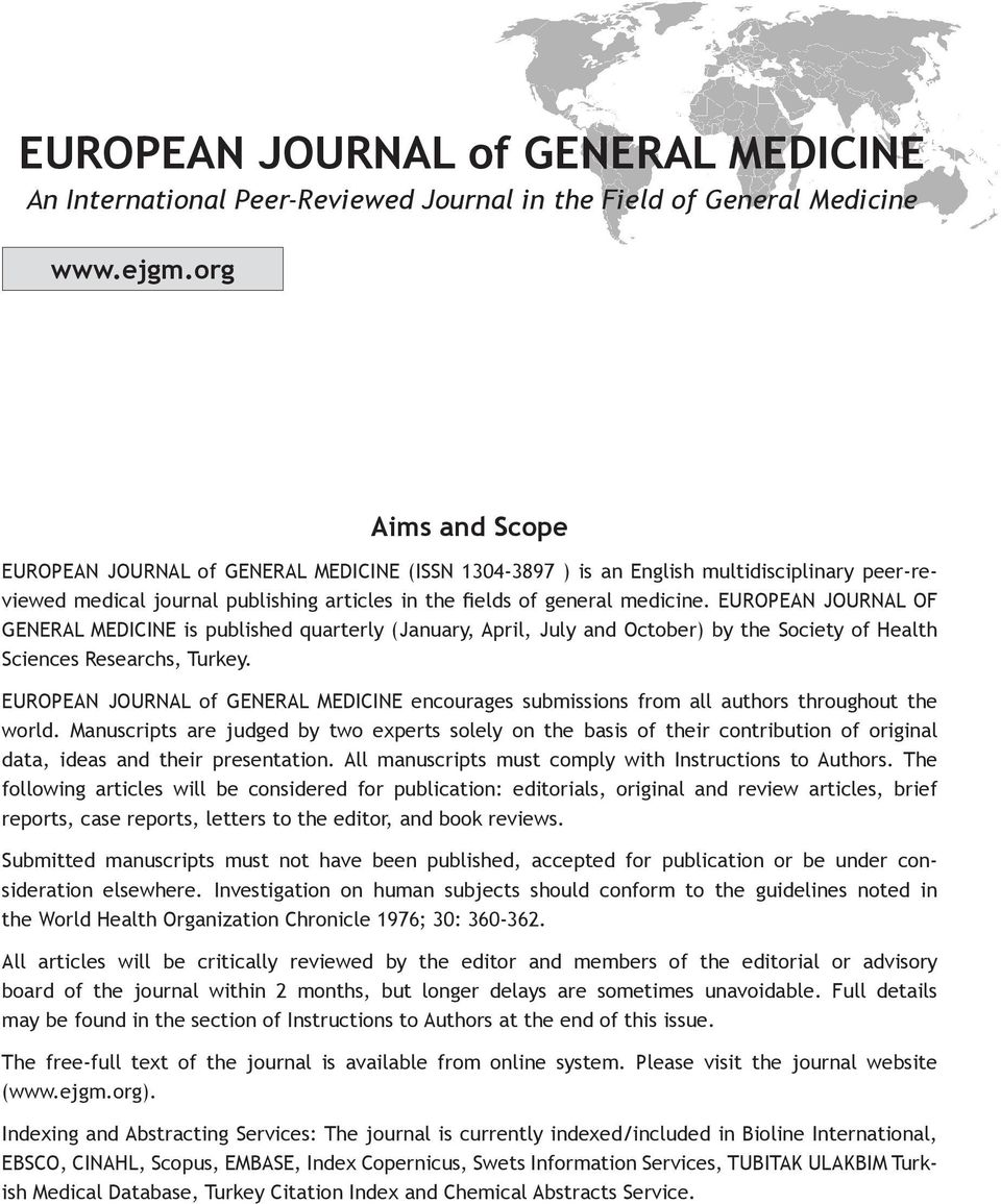 EUROPEAN JOURNAL of GENERAL MEDICINE encourages submissions from all authors throughout the world.