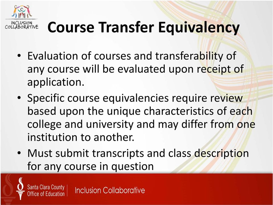 Specific course equivalencies require review based upon the unique characteristics of each