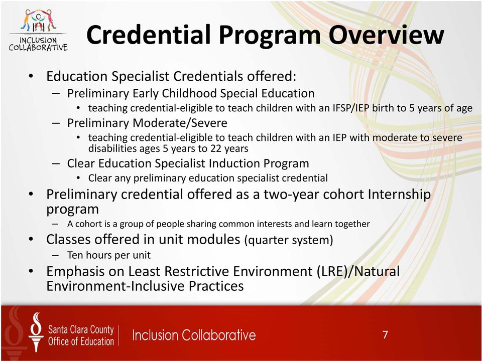 Specialist Induction Program Clear any preliminary education specialist credential Preliminary credential offered as a two year cohort Internship program A cohort is a group of people
