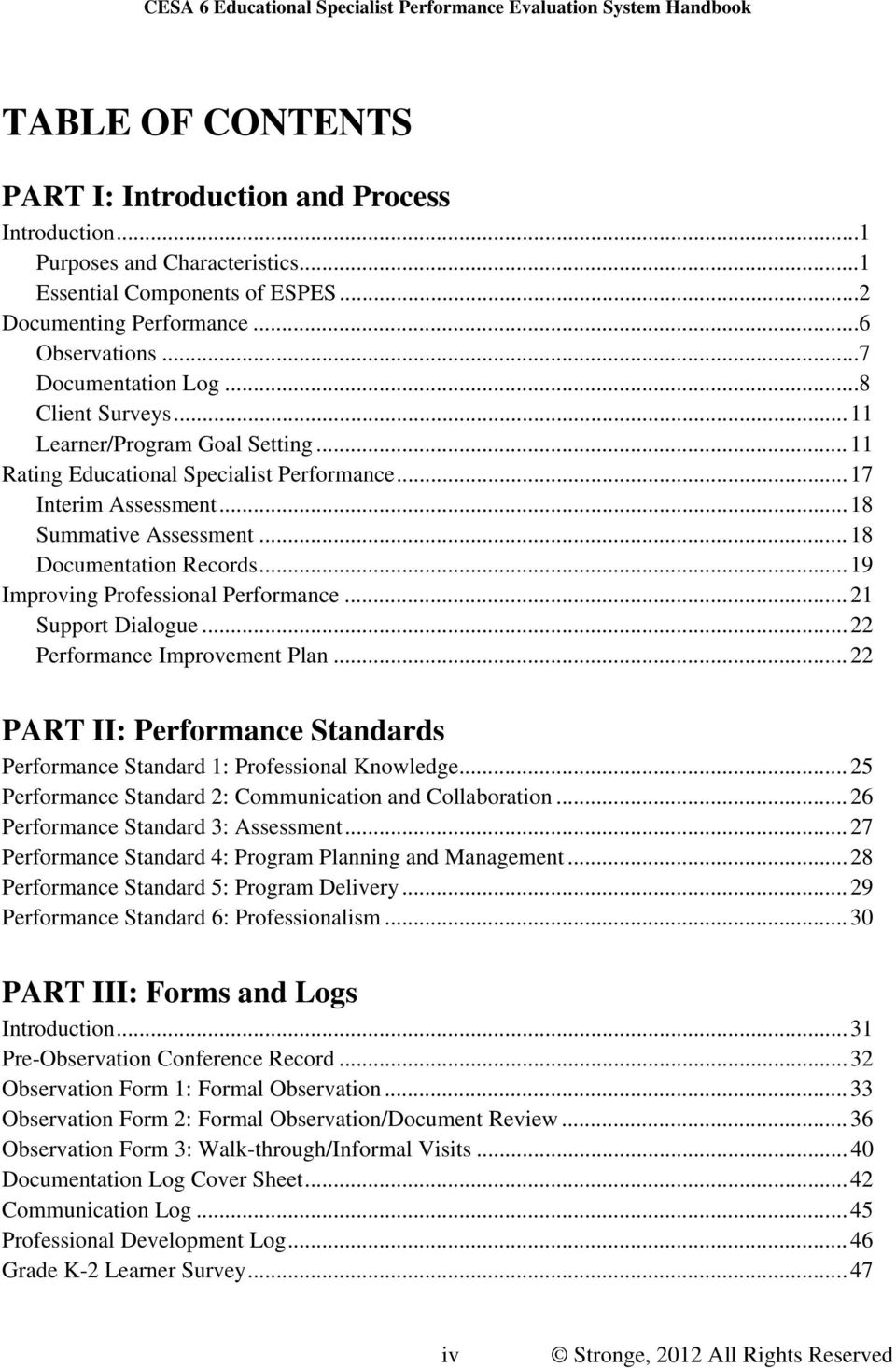 ..19 Improving Professional Performance...21 Support Dialogue...22 Performance Improvement Plan...22 PART II: Performance Standards Performance Standard 1: Professional Knowledge.