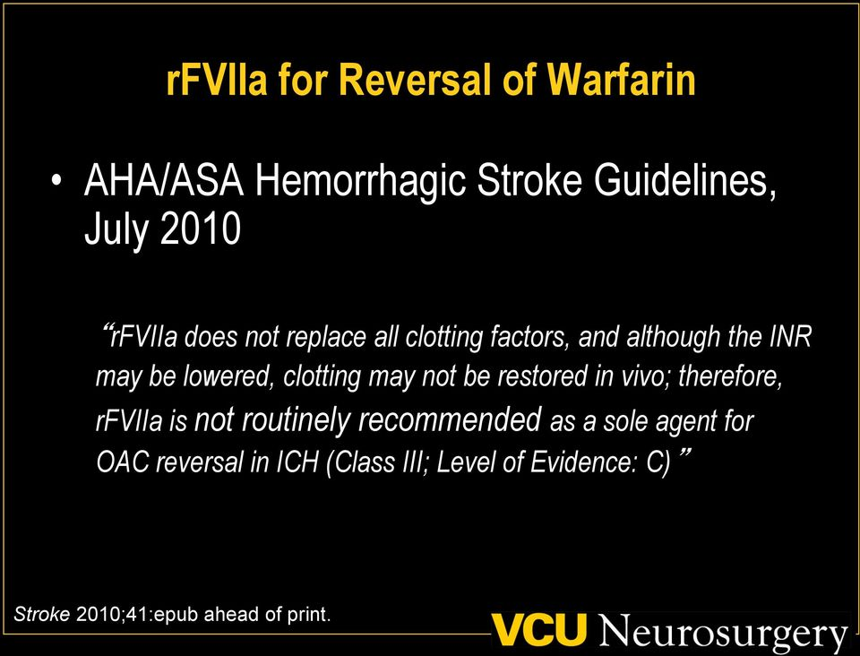 not be restored in vivo; therefore, rfviia is not routinely recommended as a sole agent