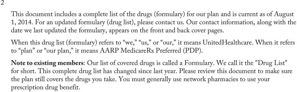 When this drug list (formulary) refers to we, us, or our, it means UnitedHealthcare. When it refers to plan or our plan, it means AARP MedicareRx Preferred (PDP).