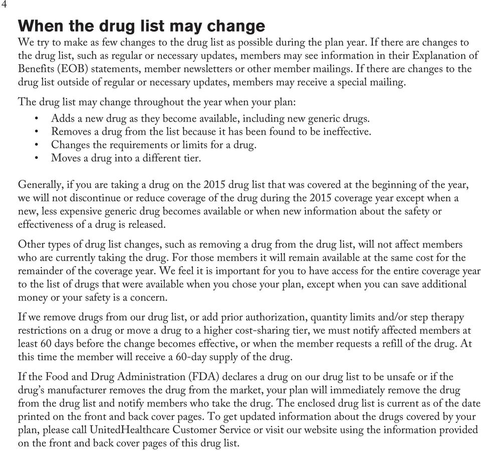 If there are changes to the drug list outside of regular or necessary updates, members may receive a special mailing.