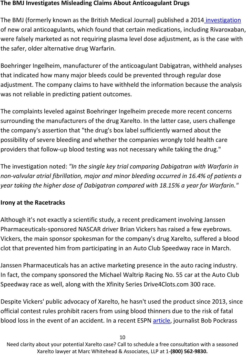 Boehringer Ingelheim, manufacturer of the anticoagulant Dabigatran, withheld analyses that indicated how many major bleeds could be prevented through regular dose adjustment.