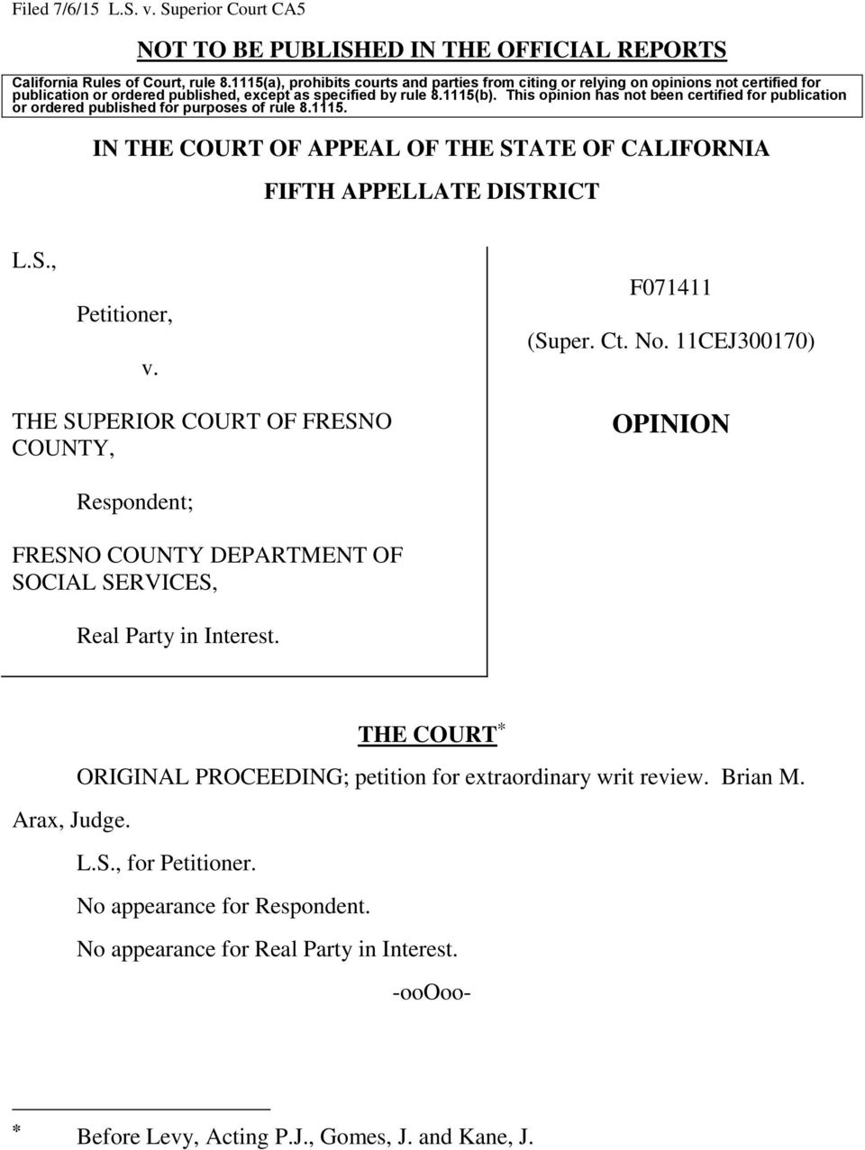 This opinion has not been certified for publication or ordered published for purposes of rule 8.1115. IN THE COURT OF APPEAL OF THE STATE OF CALIFORNIA FIFTH APPELLATE DISTRICT L.S., Petitioner, v.