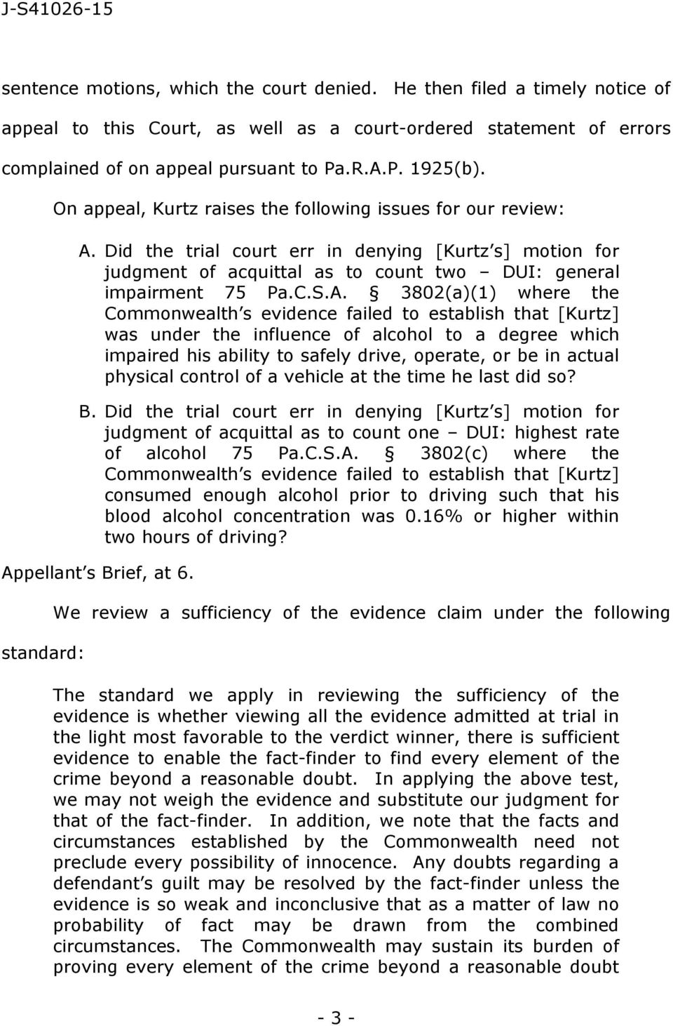 Did the trial court err in denying [Kurtz s] motion for judgment of acquittal as to count two DUI: general impairment 75 Pa.C.S.A.