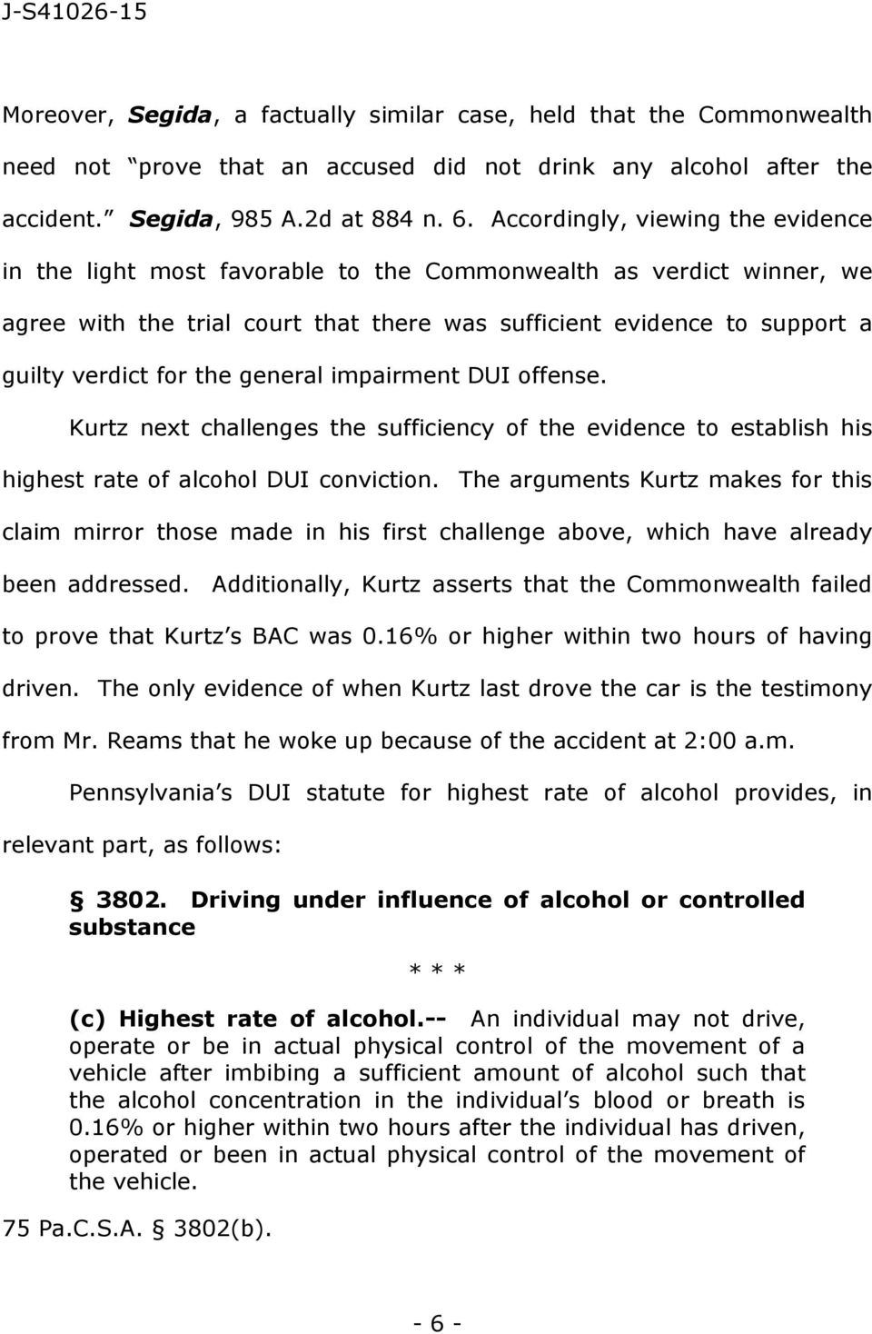 the general impairment DUI offense. Kurtz next challenges the sufficiency of the evidence to establish his highest rate of alcohol DUI conviction.