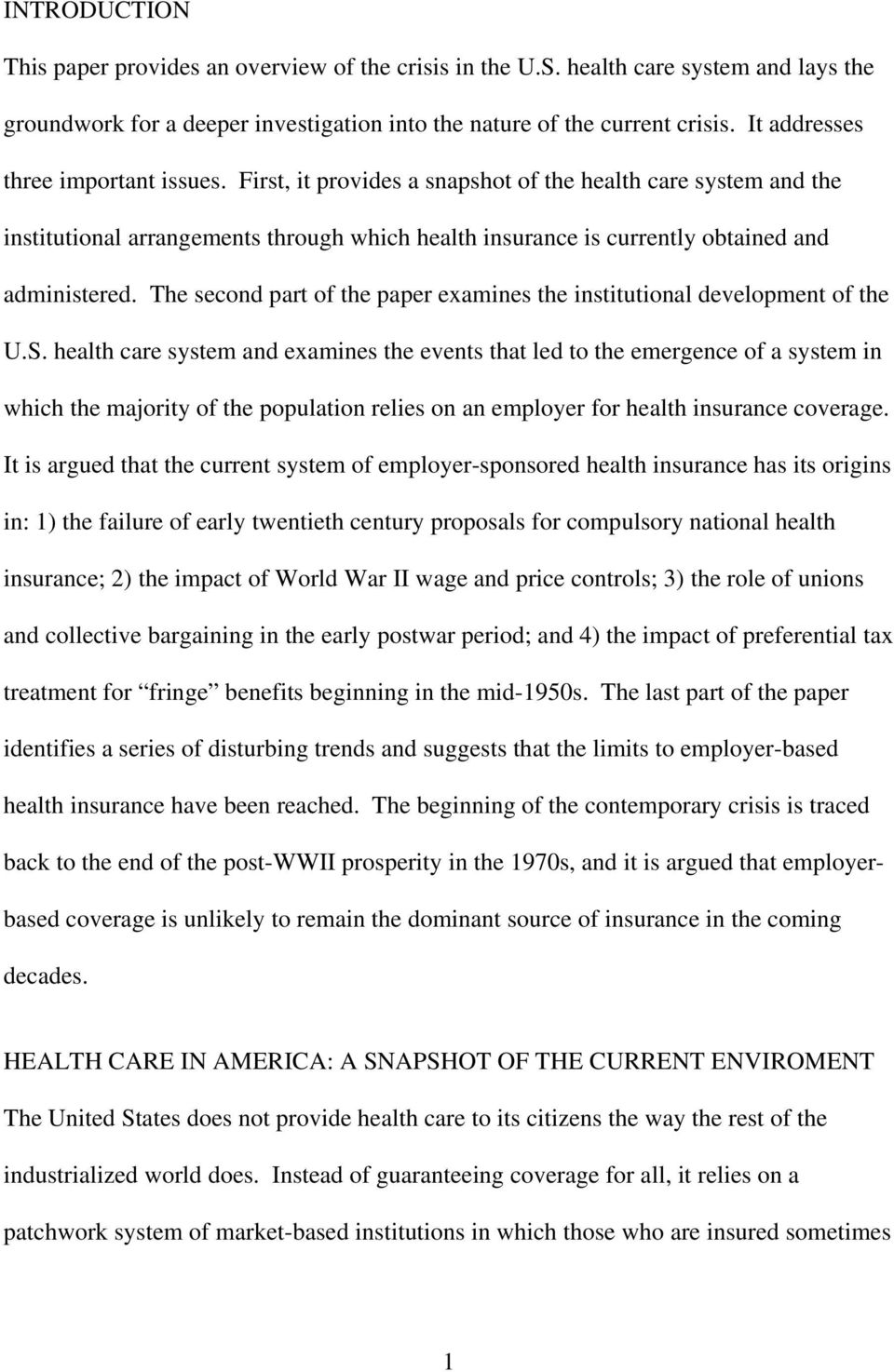 The second part of the paper examines the institutional development of the U.S.