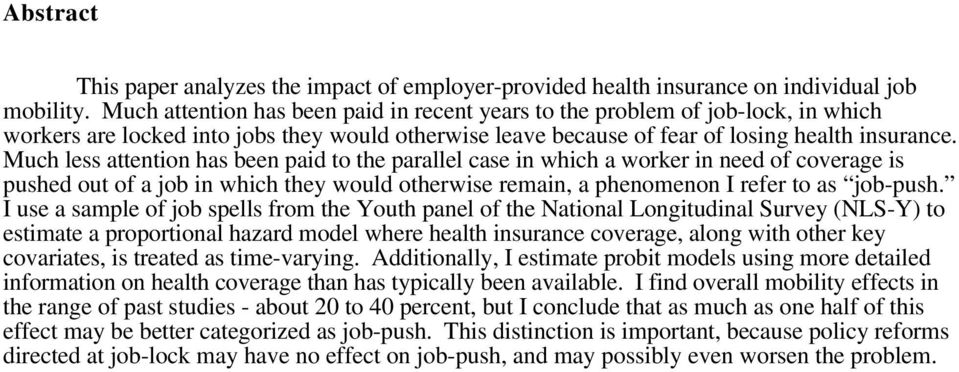 Much less attention has been paid to the parallel case in which a worker in need of coverage is pushed out of a job in which they would otherwise remain, a phenomenon I refer to as job-push.