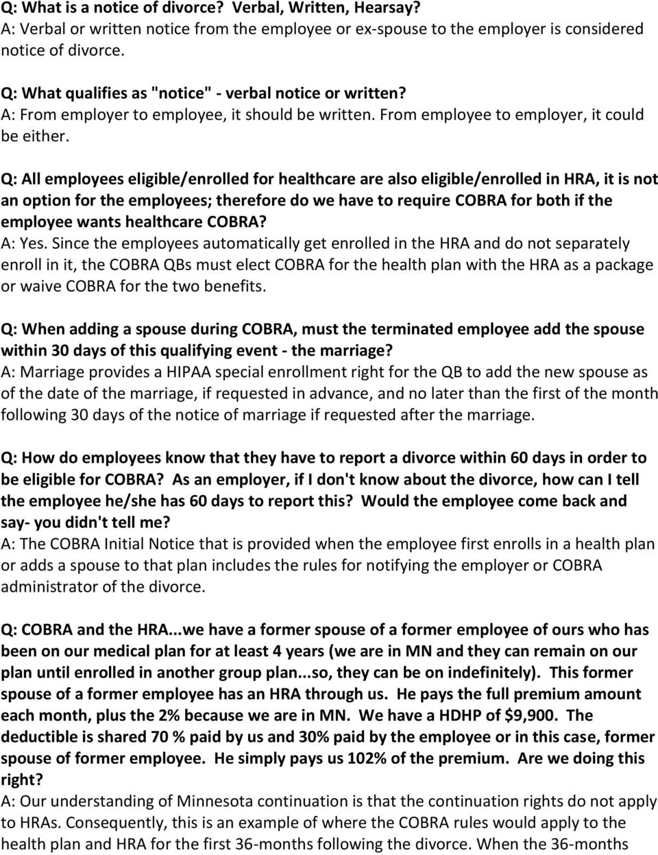 Q: All employees eligible/enrolled for healthcare are also eligible/enrolled in HRA, it is not an option for the employees; therefore do we have to require COBRA for both if the employee wants