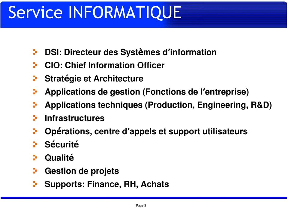 Applications techniques (Production, Engineering, R&D) Infrastructures Opérations, centre d