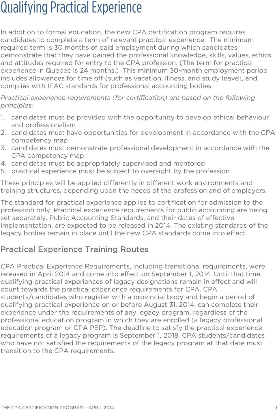 to the CPA profession. (The term for practical experience in Quebec is 24 months.