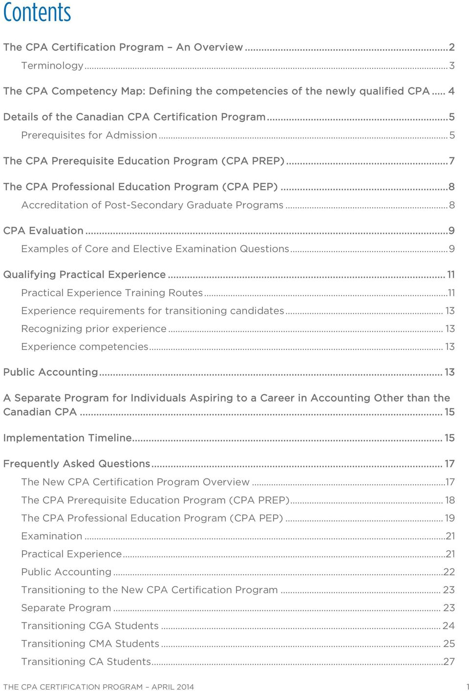 .. 8 Accreditation of Post-Secondary Graduate Programs... 8 CPA Evaluation...9 Examples of Core and Elective Examination Questions... 9 Qualifying Practical Experience.
