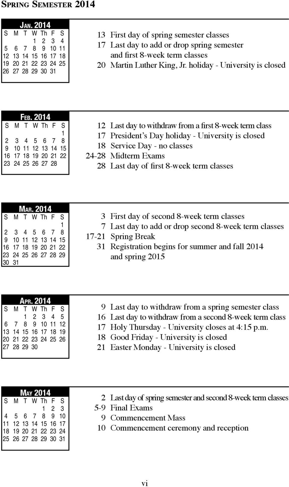 8-week term classes 20 Martin Luther King, Jr. holiday - university is closed Feb.