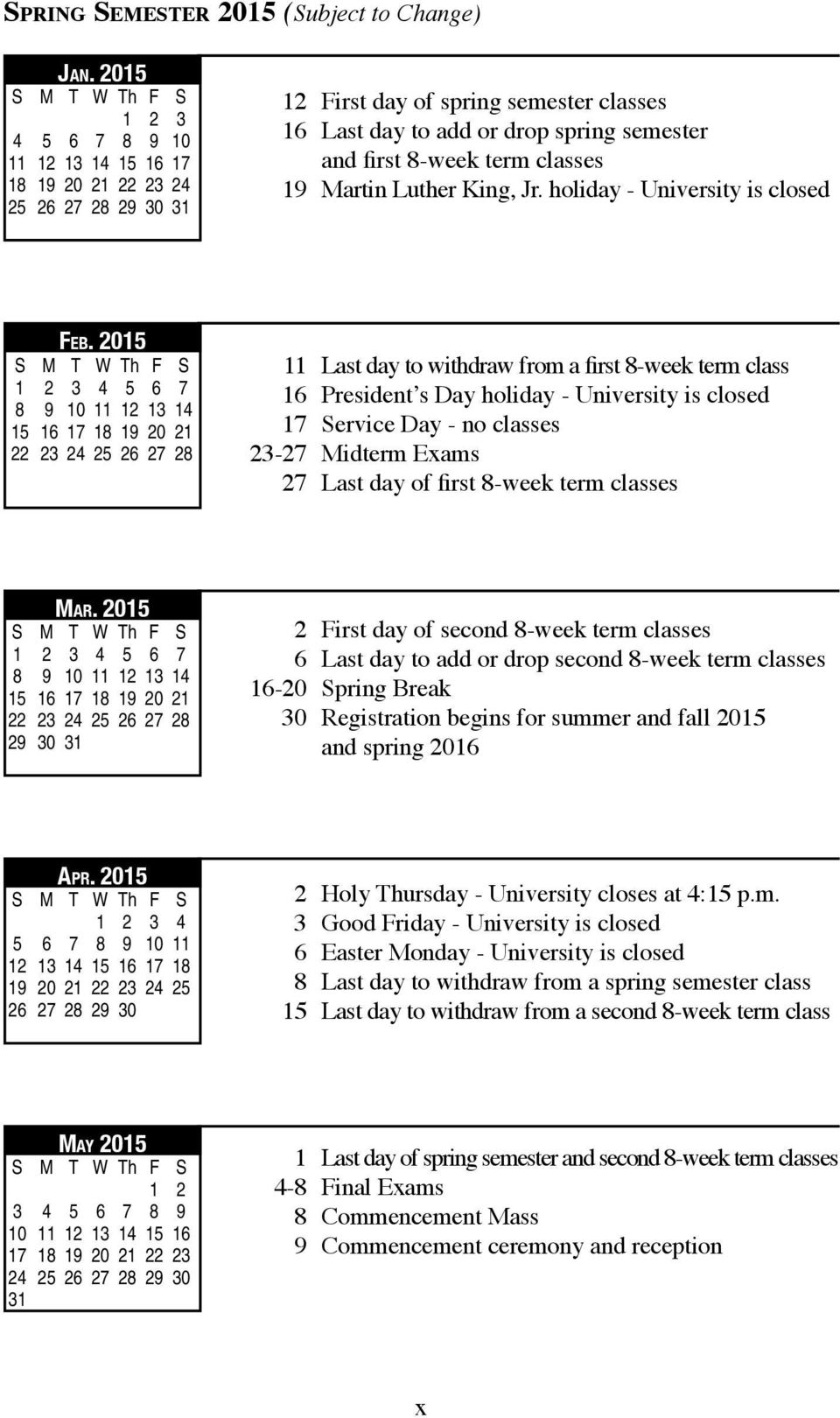 8-week term classes 19 Martin Luther King, Jr. holiday - university is closed Feb.