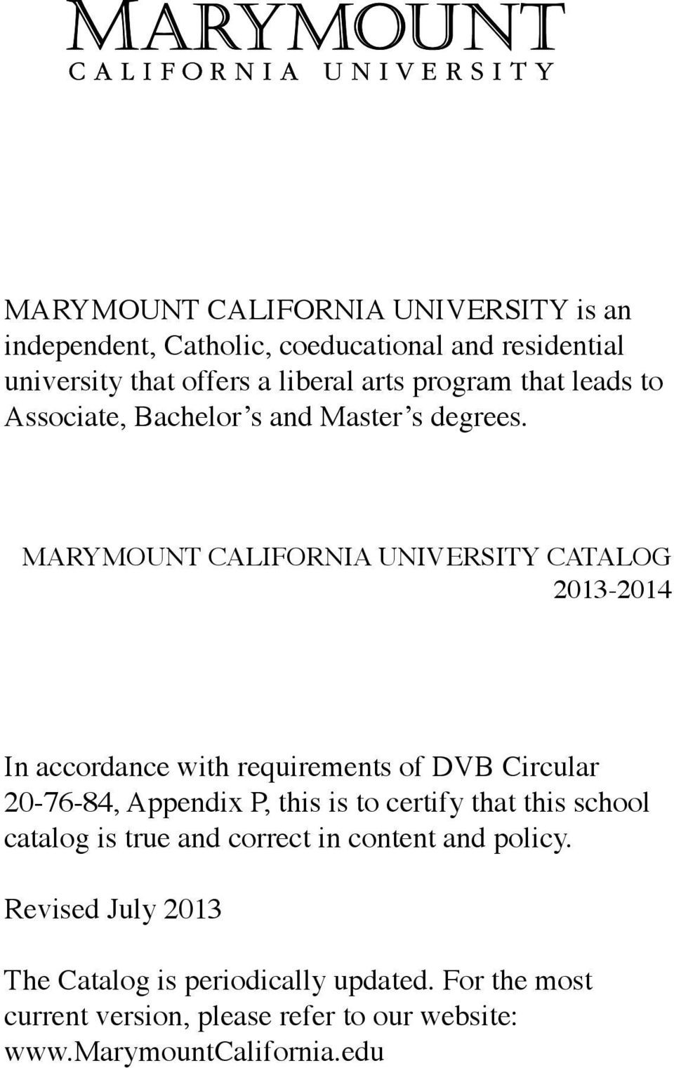 MaryMount CaLIFornIa university CataLog 2013-2014 In accordance with requirements of DVB Circular 20-76-84, appendix P, this is to