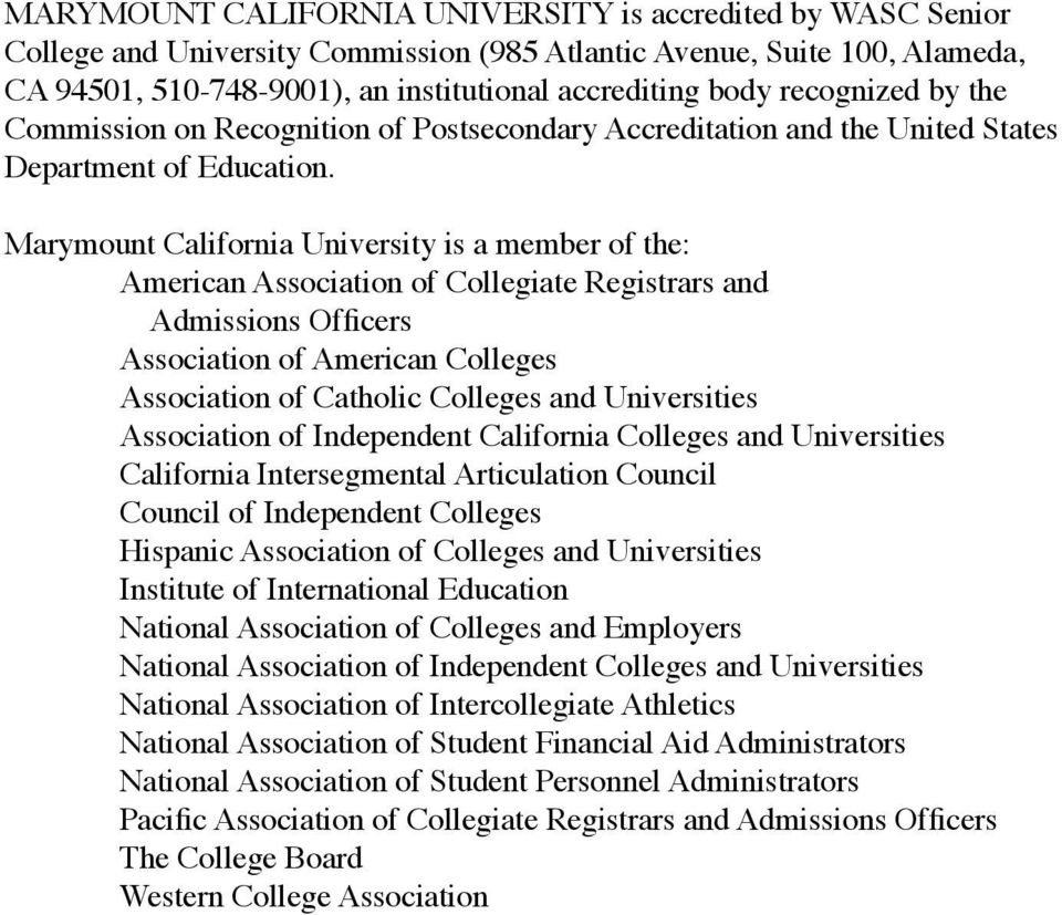 Marymount California university is a member of the: american association of Collegiate registrars and Admissions Officers association of american Colleges association of Catholic Colleges and