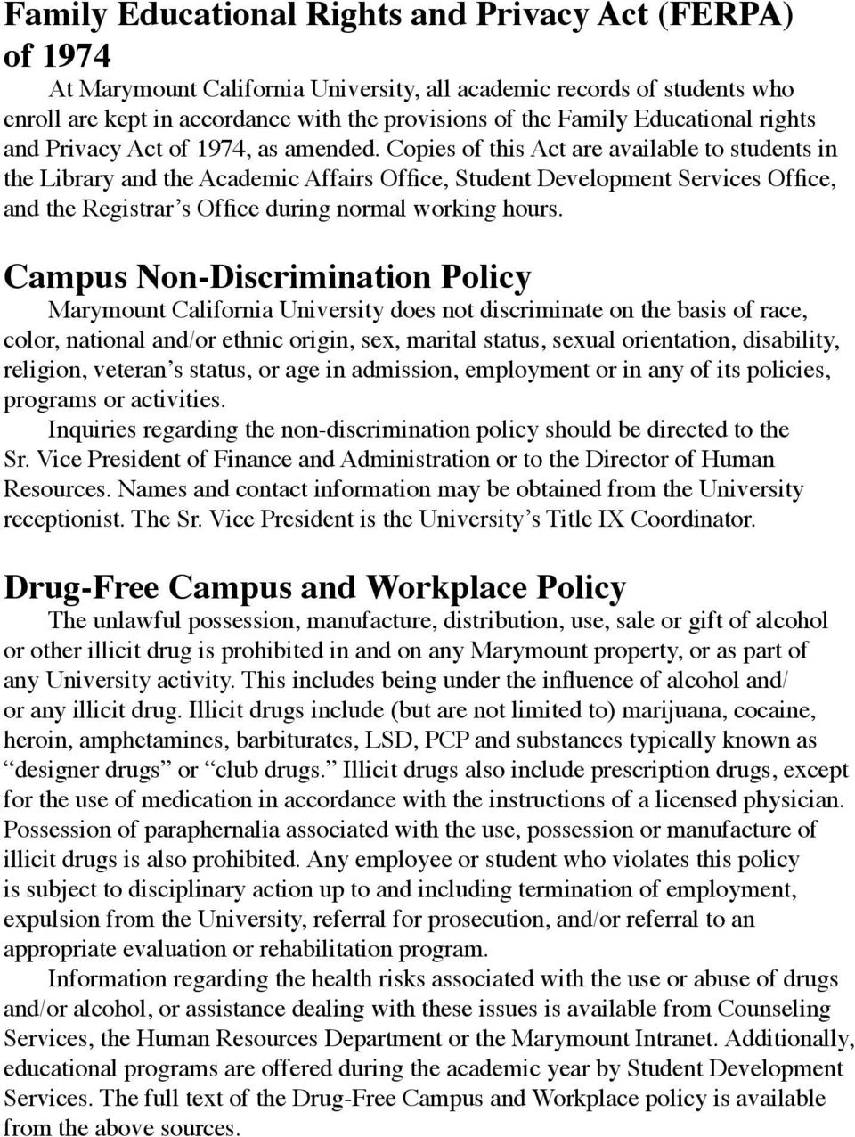Copies of this act are available to students in the Library and the Academic Affairs Office, Student Development Services Office, and the Registrar s Office during normal working hours.