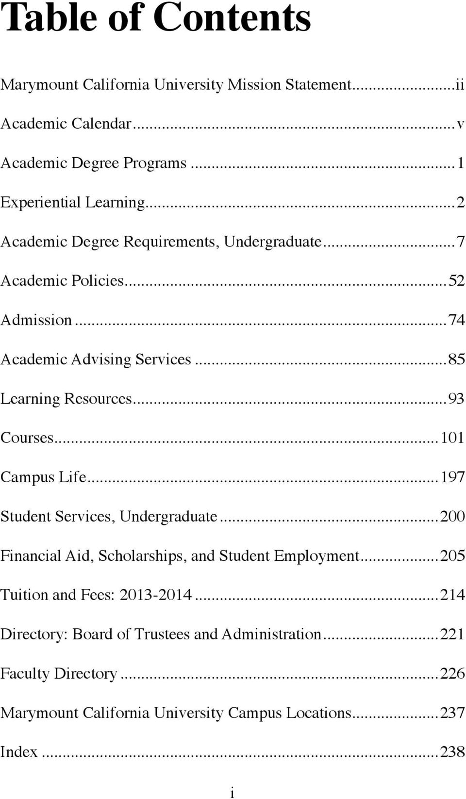 ..93 Courses...101 Campus Life...197 Student Services, Undergraduate...200 Financial Aid, Scholarships, and Student Employment.