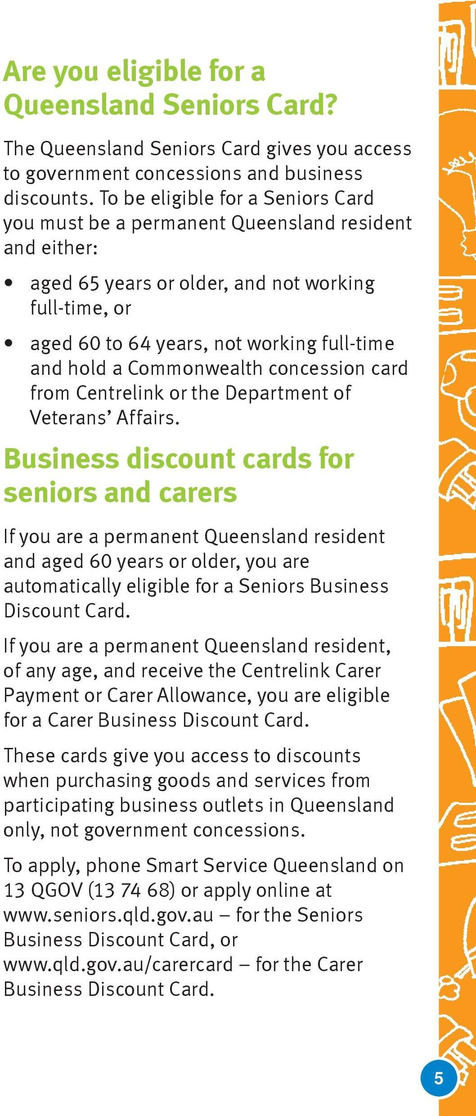 Commonwealth concession card from Centrelink or the Department of Veterans Affairs.