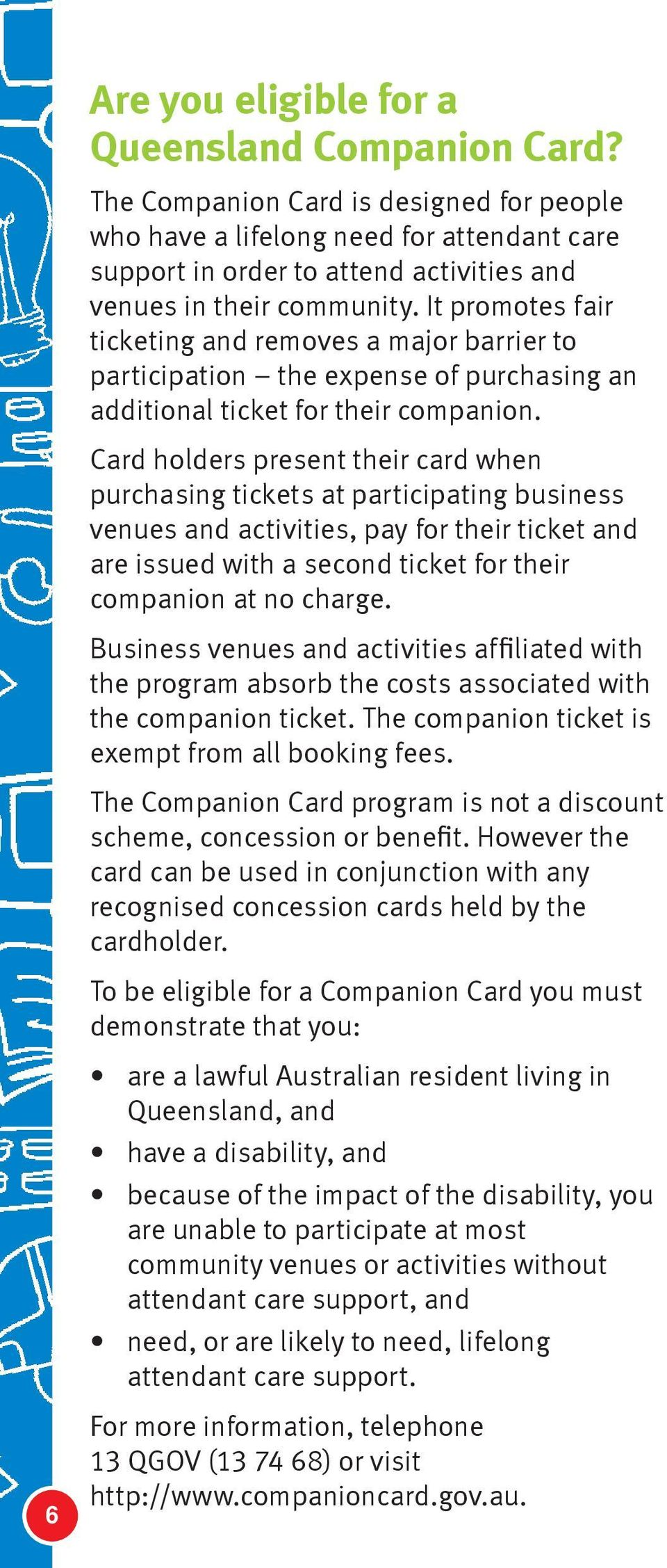 It promotes fair ticketing and removes a major barrier to participation the expense of purchasing an additional ticket for their companion.