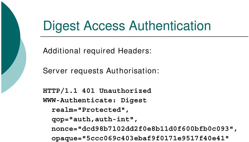 "1 401 Unauthorized WWW-Authenticate: Digest realm=""protected"","
