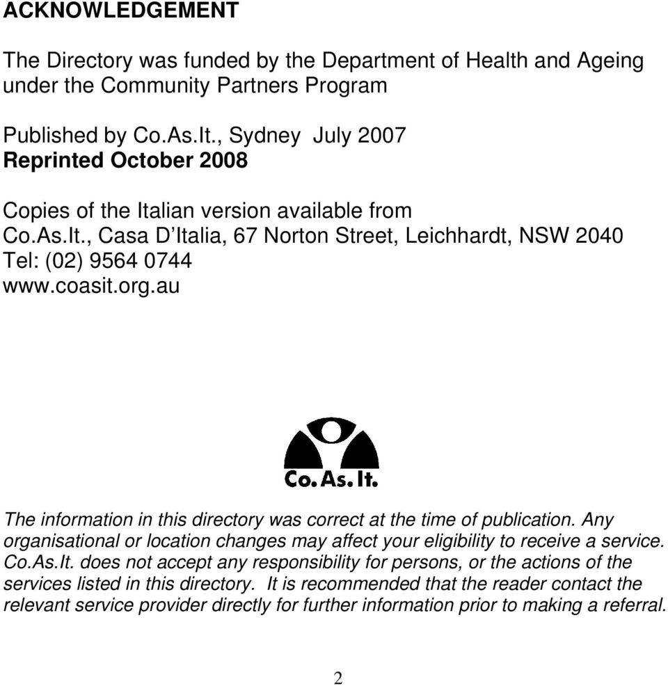 org.au The information in this directory was correct at the time of publication. Any organisational or location changes may affect your eligibility to receive a service. Co.As.It.