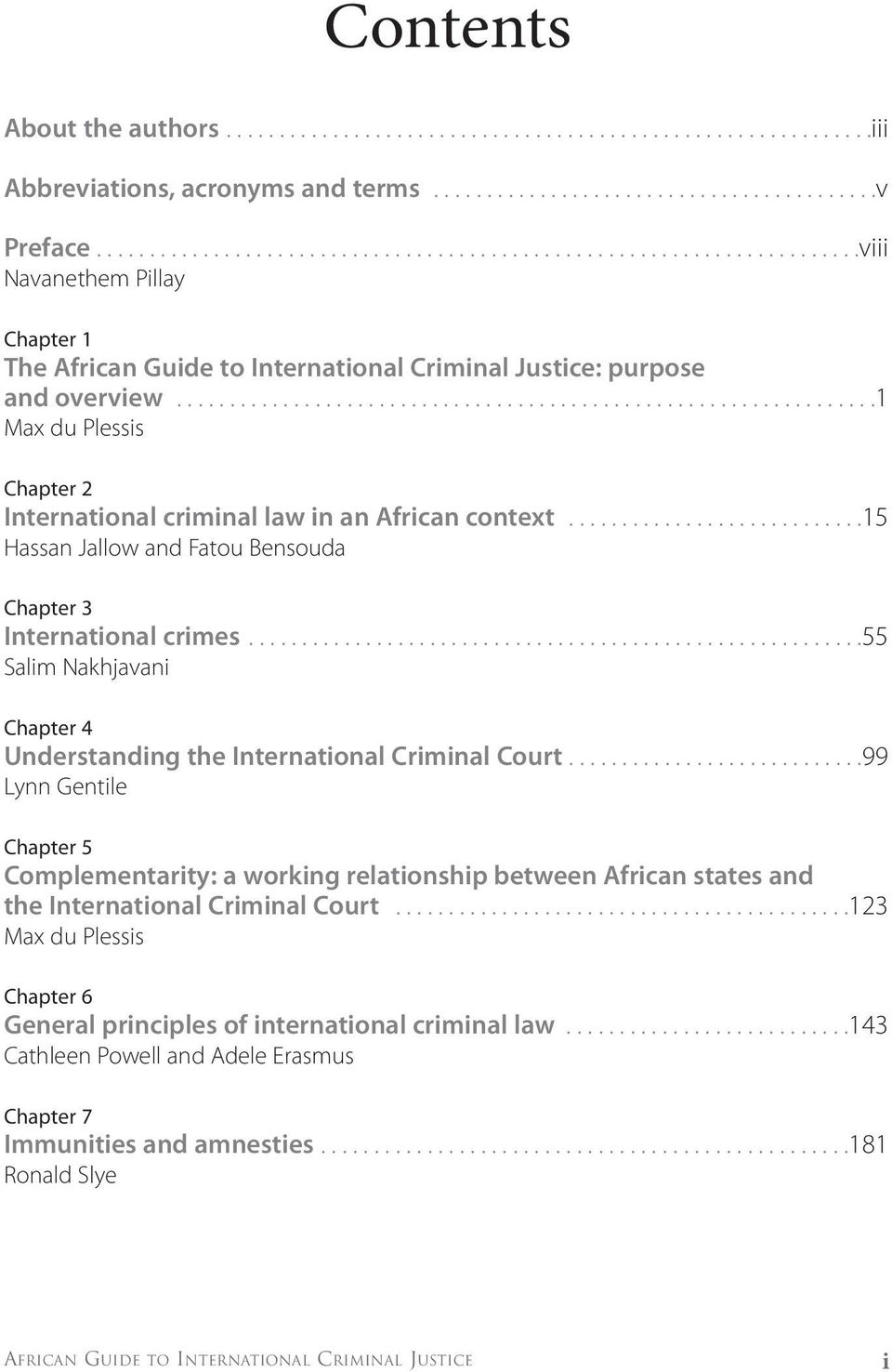 .................................................................1 Max du Plessis Chapter 2 International criminal law in an African context.