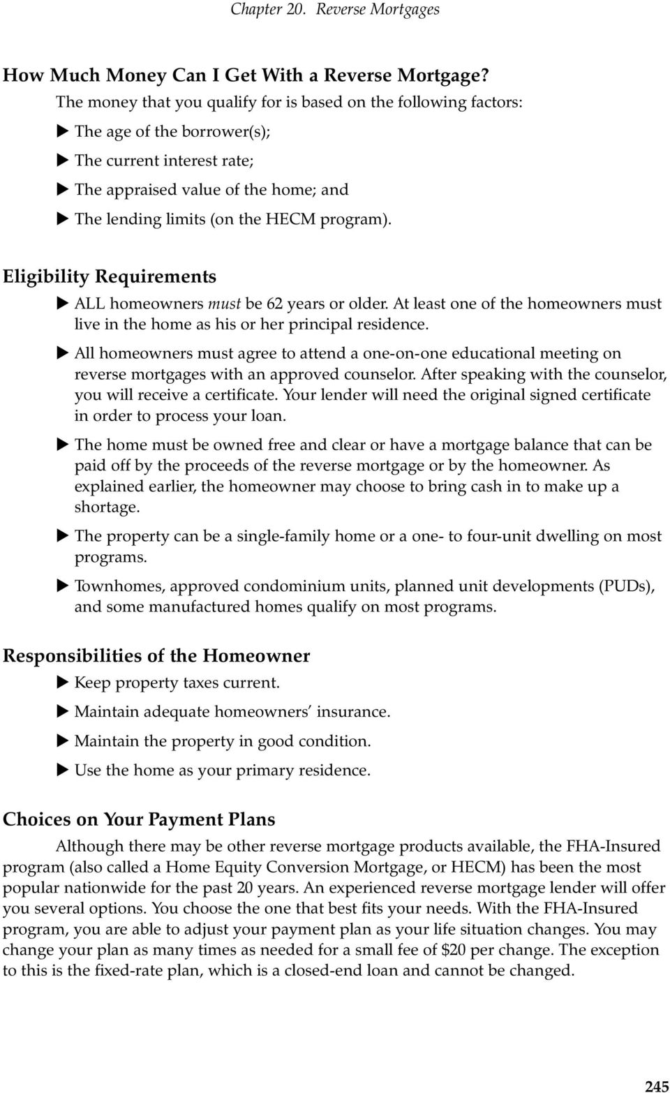 program). Eligibility Requirements u ALL homeowners must be 62 years or older. At least one of the homeowners must live in the home as his or her principal residence.