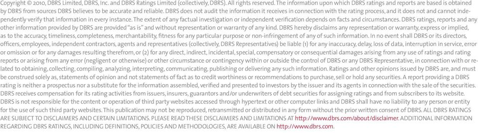 DBRS does not audit the information it receives in connection with the rating process, and it does not and cannot independently verify that information in every instance.