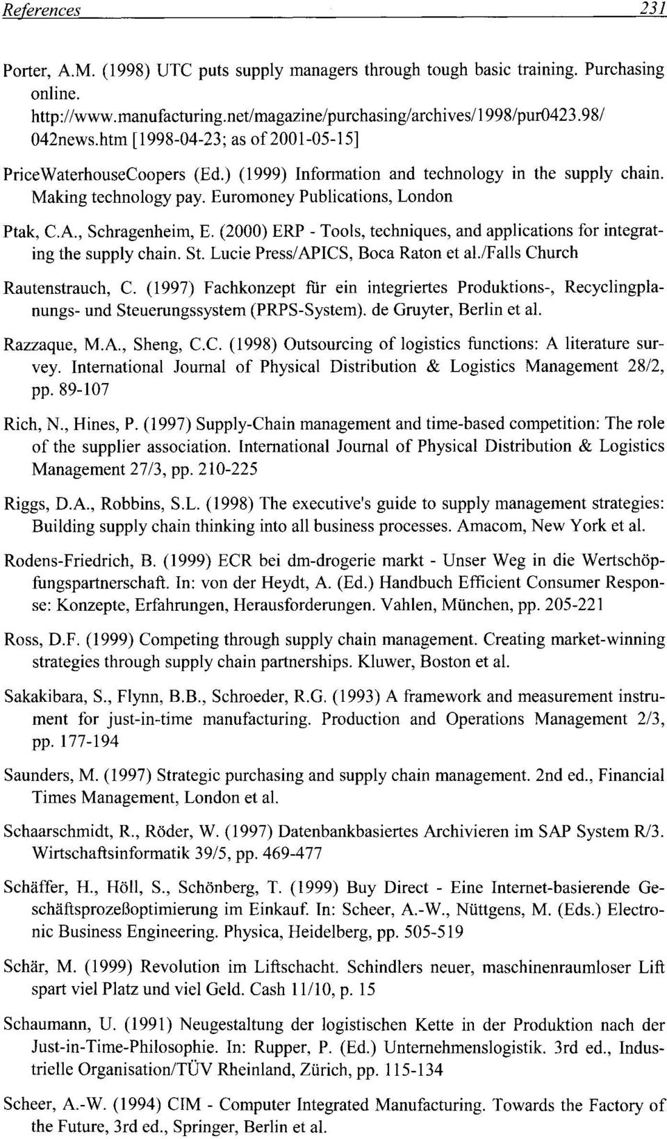 (2000) ERP - Tools, techniques, and applications for integrating the supply chain. St. Lucie Press/APICS, Boca Raton et al.lfalls Church Rautenstrauch, C.