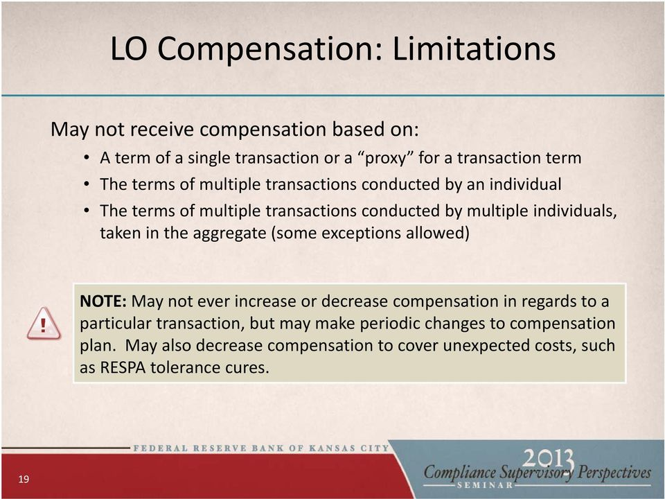 the aggregate (some exceptions allowed) NOTE: May not ever increase or decrease compensation in regards to a particular transaction, but