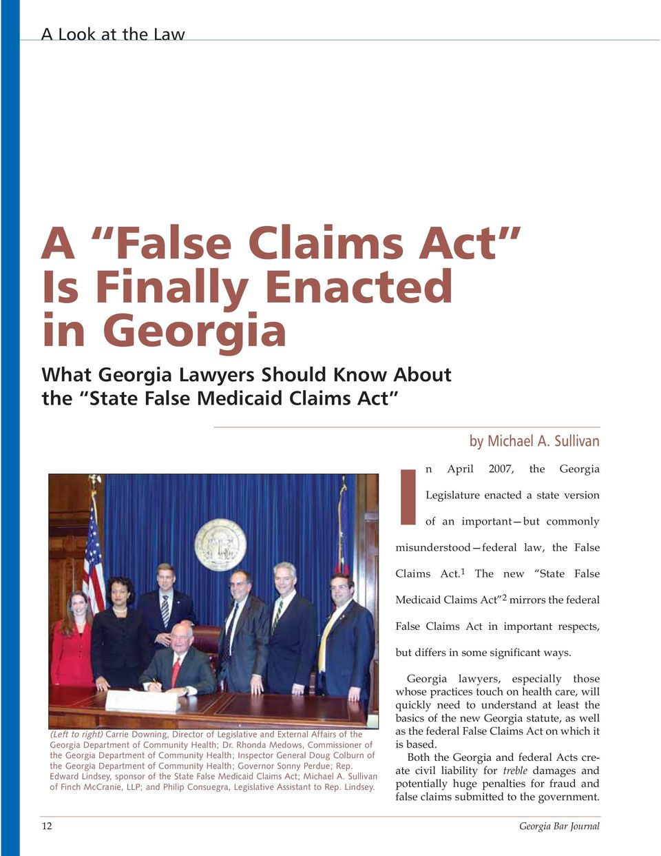1 The new State False Medicaid Claims Act 2 mirrors the federal False Claims Act in important respects, but differs in some significant ways.