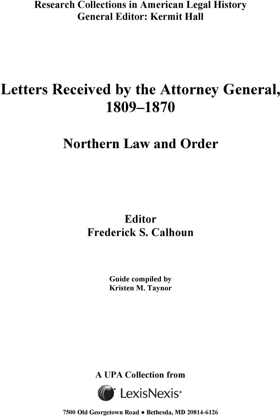 and Order Editor Frederick S. Calhoun Guide compiled by Kristen M.