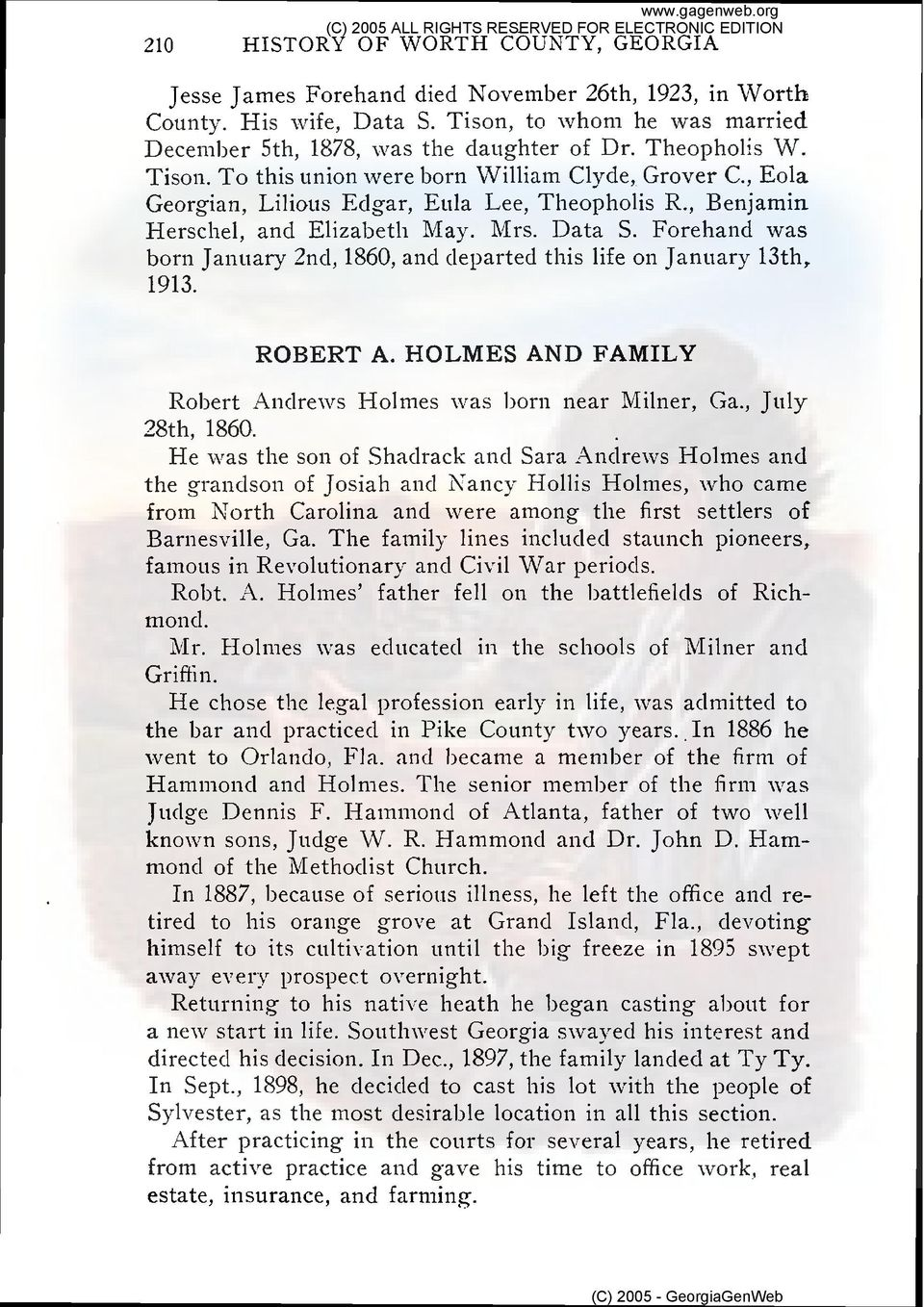 Forehand was born January 2nd, 1860, and departed this life on January 13th, 1913. ROBERT A. HOLMES AND FAMILY Robert Andrelvs Holmes was bor11 near Milner, Ga., July 28th, 1860.
