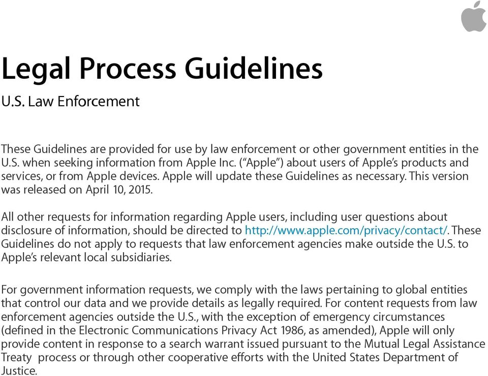 All other requests for information regarding Apple users, including user questions about disclosure of information, should be directed to http://www.apple.com/privacy/contact/.