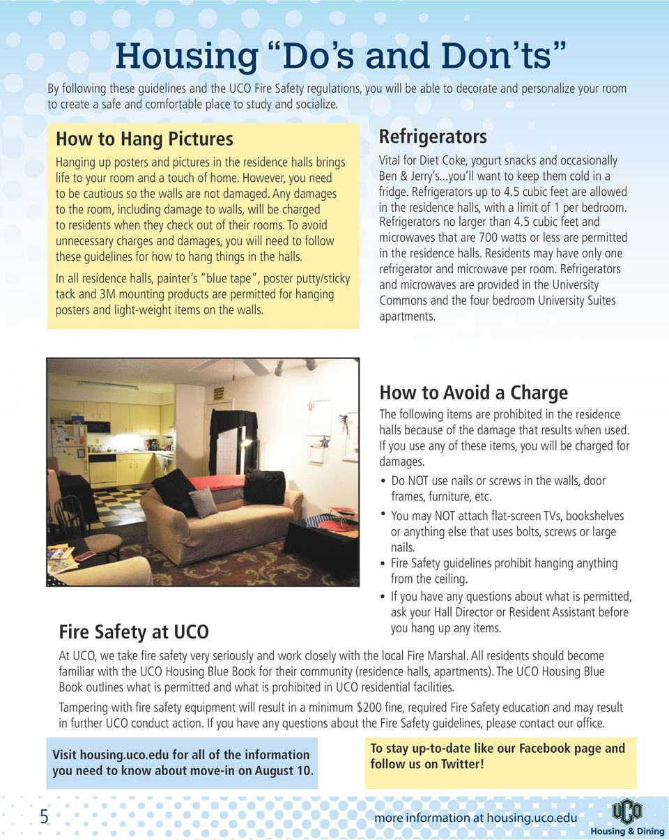 damages to the room, including damage to walls, will be charged to residents when they check out of their rooms To avoid unnecessary charges and damages, you will need to follow these guidelines for