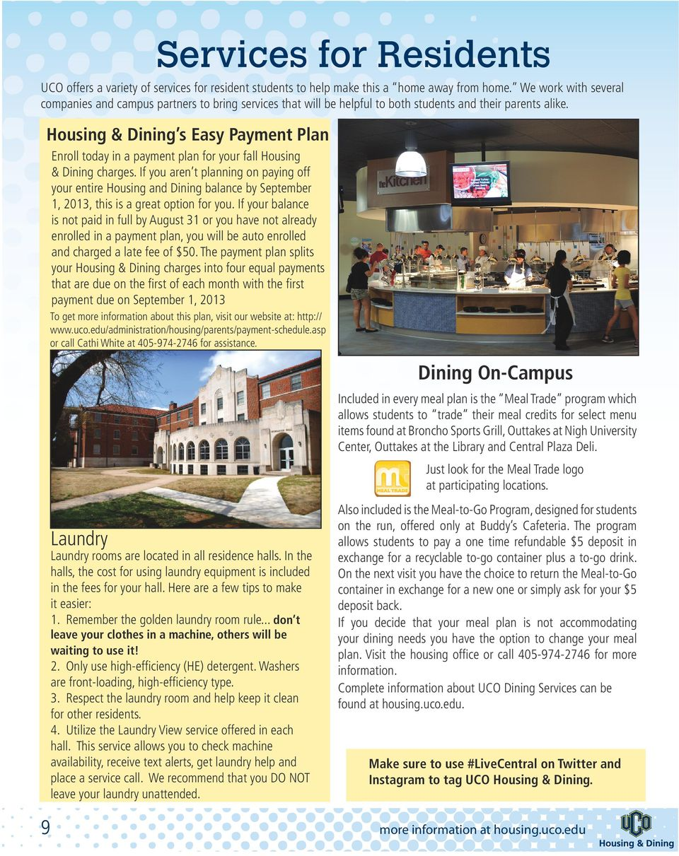 entire Housing and Dining balance by September 1, 2013, this is a great option for you If your balance is not paid in full by August 31 or you have not already enrolled in a payment plan, you will be