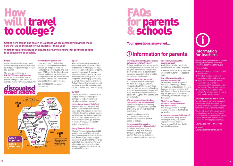 FAQs for parents & schools Your questions answered i Information for parents i Information for teachers By bus Oaklands College has a new travel card scheme in partnership with Uno so that you can