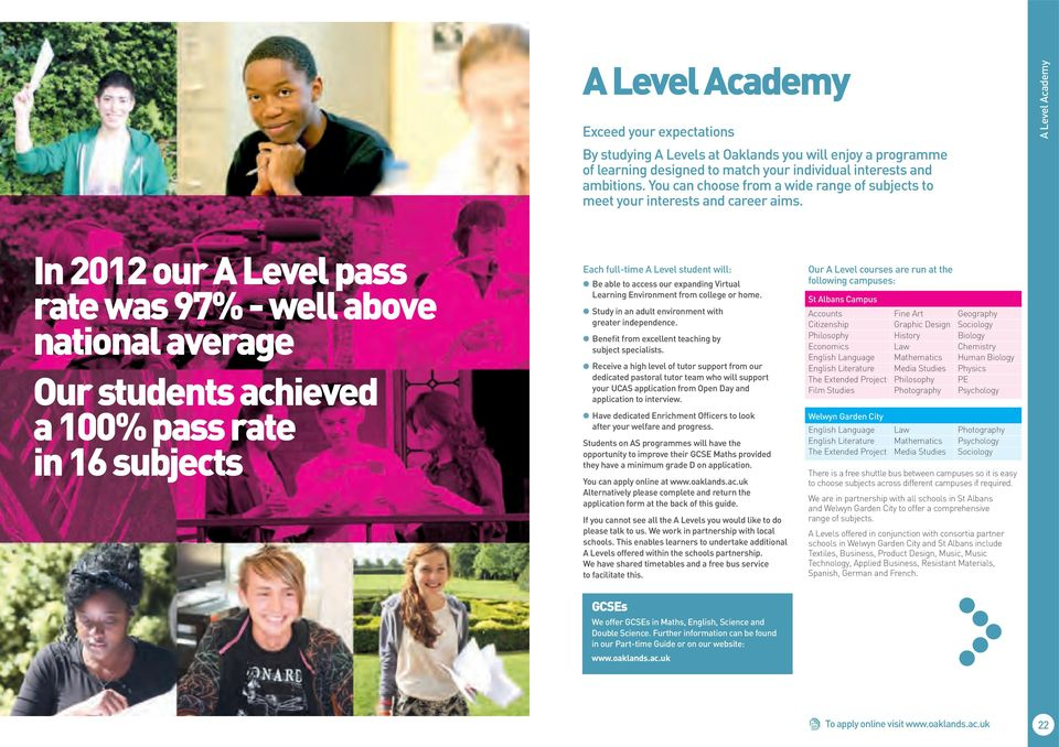 A Academy In 01 our A pass rate was 97% - well above national average Our students achieved a 100% pass rate in 16 subjects Each full-time A student will: l Be able to access our expanding Virtual