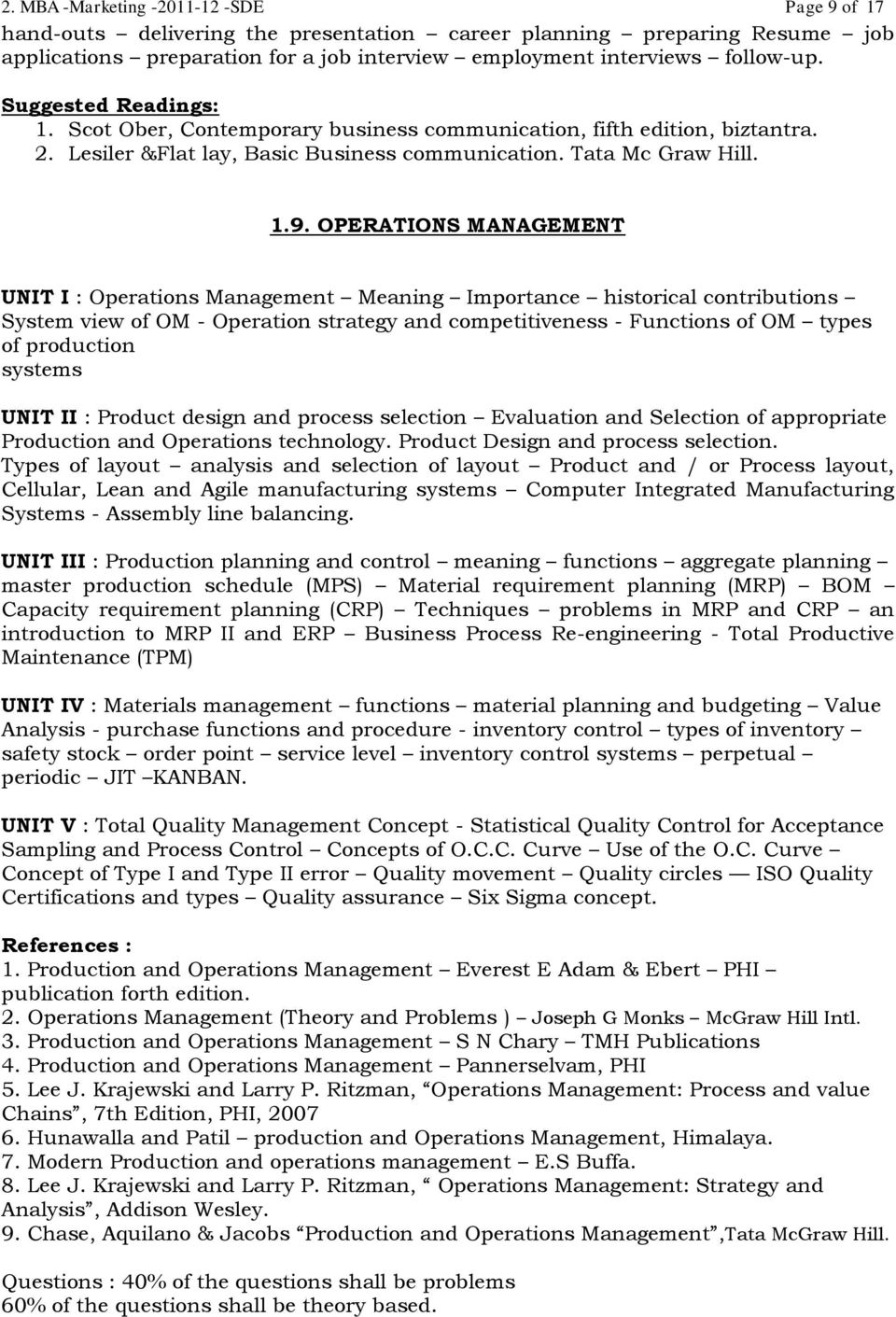 OPERATIONS MANAGEMENT UNIT I : Operations Management Meaning Importance historical contributions System view of OM - Operation strategy and competitiveness - Functions of OM types of production