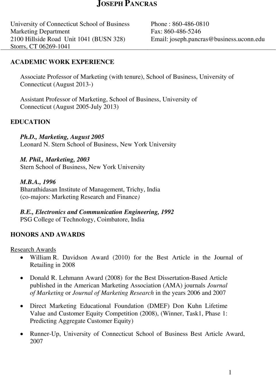 edu ACADEMIC WORK EXPERIENCE Associate Professor of Marketing (with tenure), School of Business, University of Connecticut (August 2013-) Assistant Professor of Marketing, School of Business,