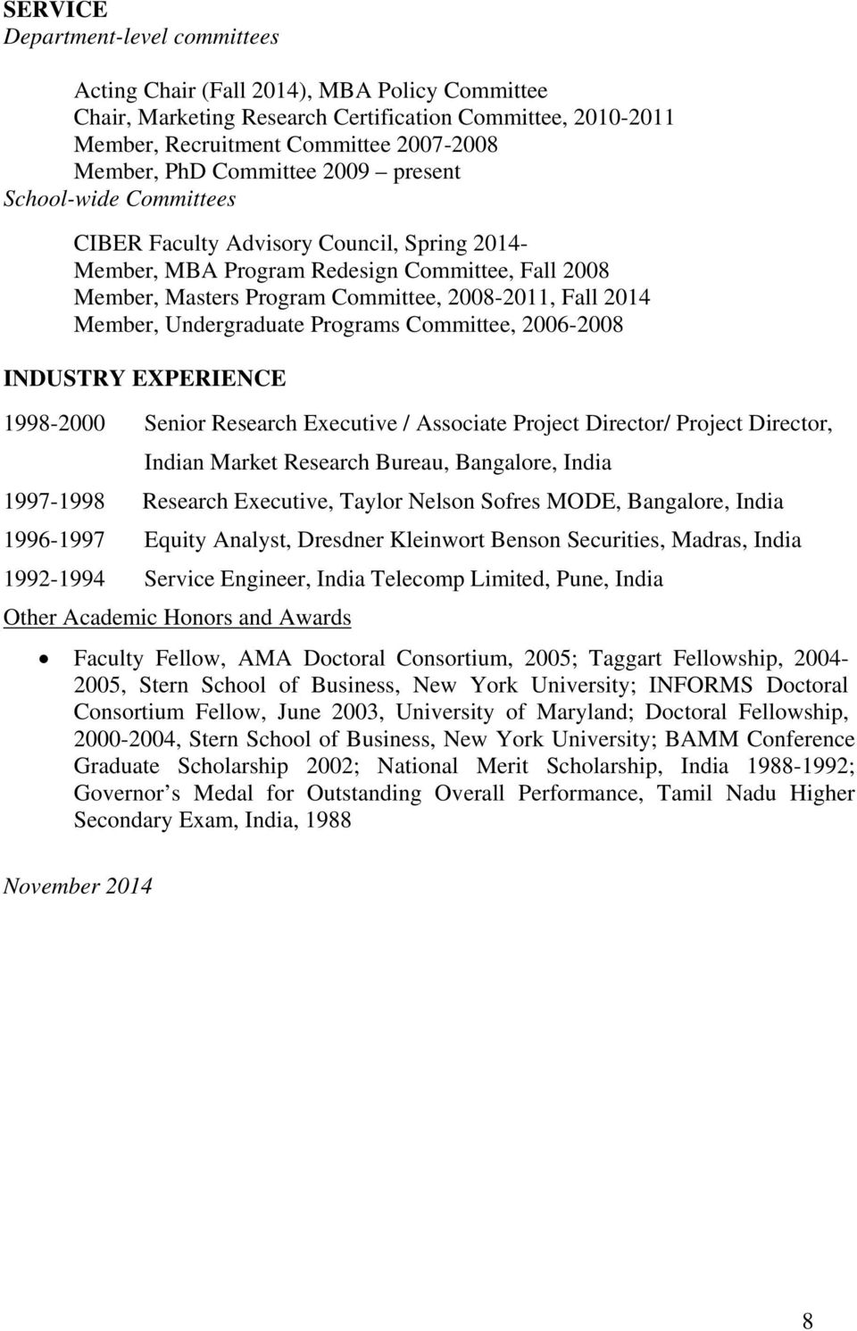 Member, Undergraduate Programs Committee, 2006-2008 INDUSTRY EXPERIENCE 1998-2000 Senior Research Executive / Associate Project Director/ Project Director, Indian Market Research Bureau, Bangalore,