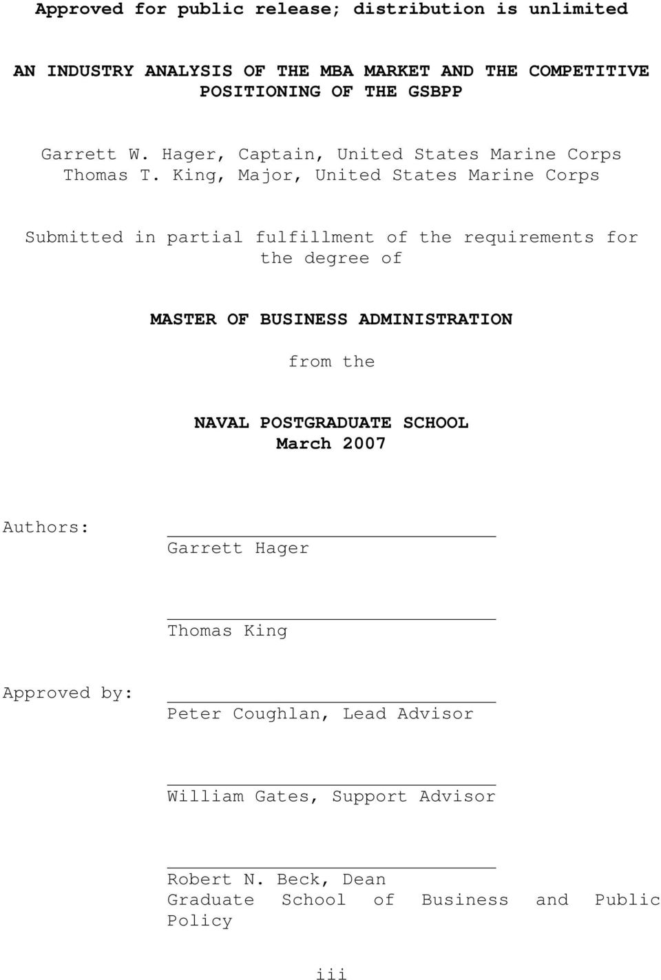 King, Major, United States Marine Corps Submitted in partial fulfillment of the requirements for the degree of MASTER OF BUSINESS