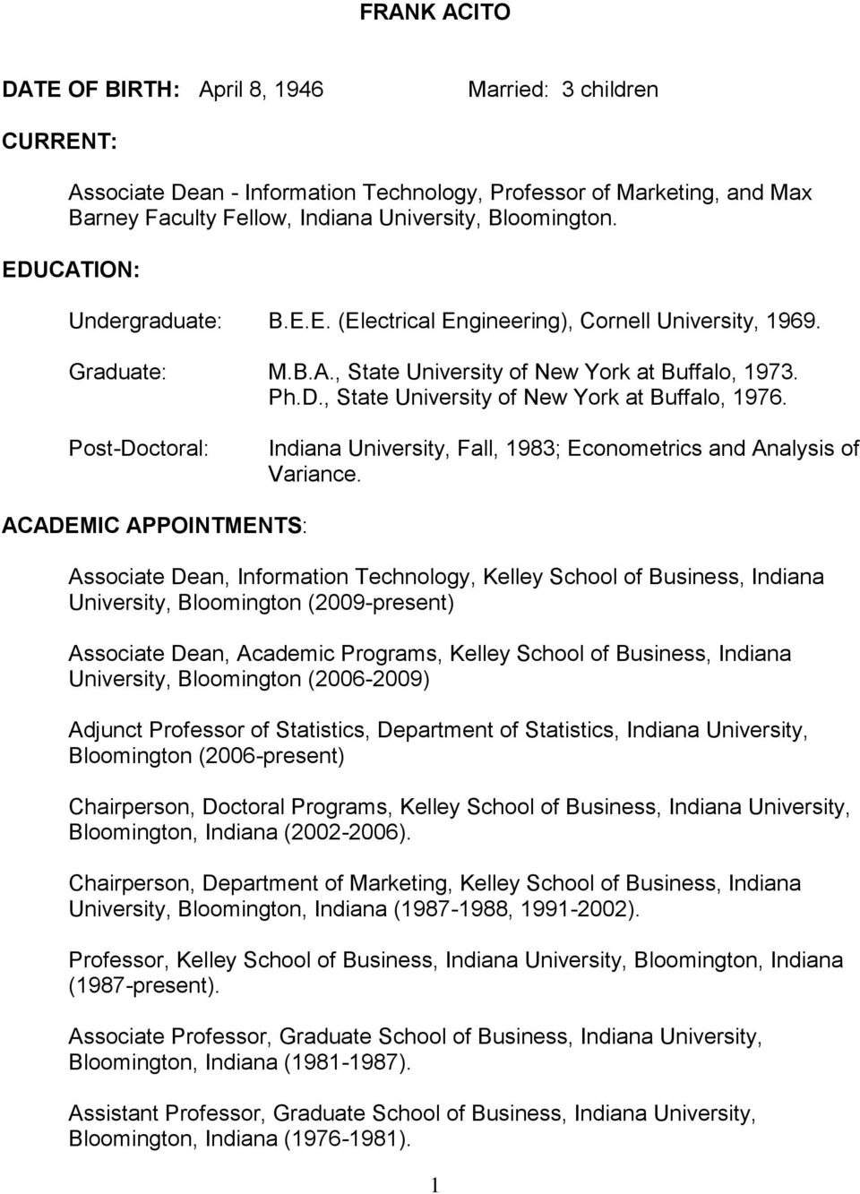 Post-Doctoral: Indiana University, Fall, 1983; Econometrics and Analysis of Variance.