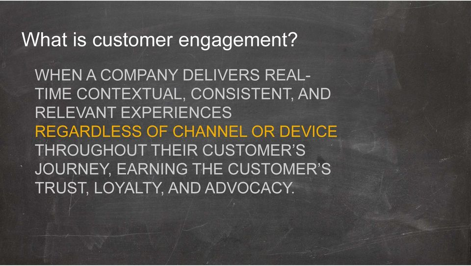 AND RELEVANT EXPERIENCES REGARDLESS OF CHANNEL OR DEVICE
